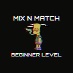 MIX N MATCH BEGINNER LEVEL