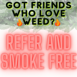 *******REFER 4 FRIENDS---SMOKE  4 FREE*******