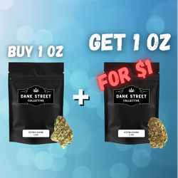BUY 1 OZ, GET THE 2ND OZ FOR ONLY $1 (Selected Extra Strains)