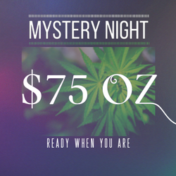 *  MYSTERY NIGHT - $75 Oz