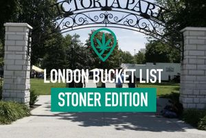Ultimate London Bucket-List  Stoner Edition