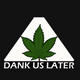 Dank Us Later logo